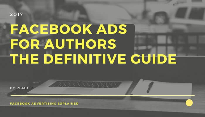 Facebook ads for authors the definitive guide
